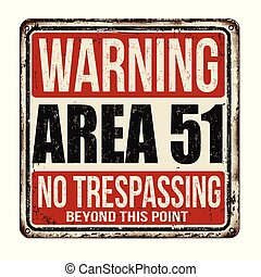 Warning Area 51 vintage rusty metal sign