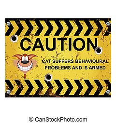 Warning badly behaved cat sign - Comical warning cat suffers...