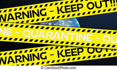 Animation of yellow warning tape with Quarantine, Warning - Keep Out! over planet Earth in the background. Global Covid 19 coronavirus  pandemic concept digitally generated image.