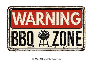 Warning BBQ Barbecue zone vintage rusty metal sign