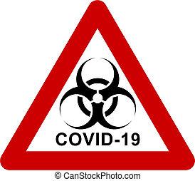 Warning biohazard sign with COVID-19 text - Warning sign ...