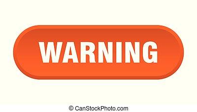 warning button. warning rounded orange sign. warning