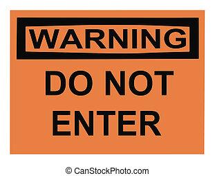 OSHA do not enter warning sign isolated on white