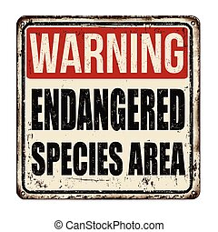 Warning endangered species area vintage rusty metal sign on...