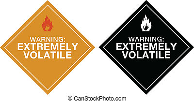 Warning Extremely Volatile sign in colors and balck and white