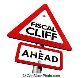 Warning Fiscal Cliff Ahead - Warning sign indicating fiscal...
