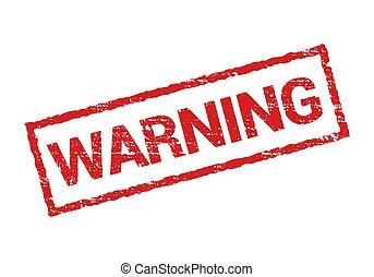 Warning grunge stamp rubber symbol sign, danger vintage warning stamp rectangle