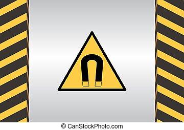 Warning Hazard Signs - Warning sign of danger a magnetic...