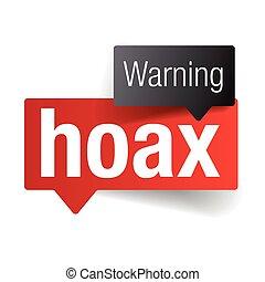 Warning Hoax sign speech bubble vector