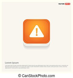 warning icon Orange Abstract Web Button