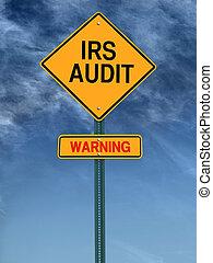 warning irs audit post sign - warning irs audit conceptual...