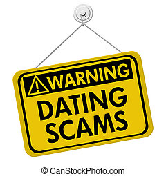 Warning of Dating Scams Sign - Warning of Internet Dating...