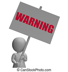 Warning Protest Banner Means Precaution And Forewarn -...