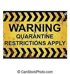 Warning quarantine restriction apply sign
