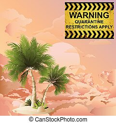 Warning quarantine restriction apply