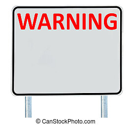 "Warning Sign - A ""Warning\"" sign isolated on white."