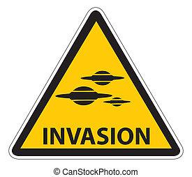 Warning Sign: Attention Alien Invasion