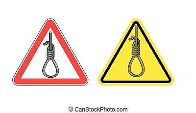 Warning sign attention Hangman. Hazard yellow sign the death penalty. Hangmans noose on red triangle. Sign hanging.Danger of hanging.. Thick rope loop road signs