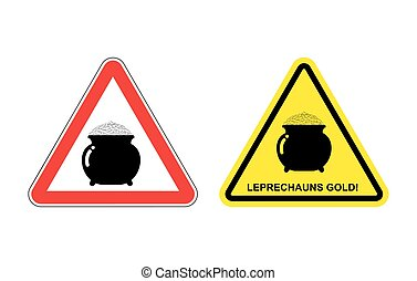 Warning sign attention leprechaun gold. Hazard yellow sign pot with gold coins. fabulous treasure in red triangle. set of Road signs