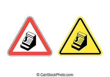Warning sign cash register. Hazard yellow sign cashier in store. Machine for account money on red triangle. Set of Road signs