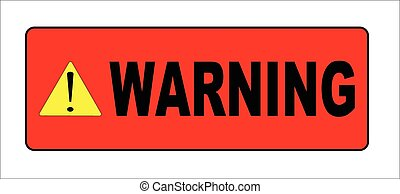 Warning sign in red over a white background