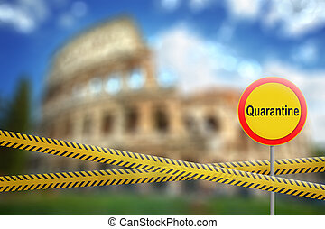 Warning sign of quarantine on the blurred background of Colosseum in Rome City, Italy.