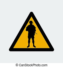 Warning Sign With Soldier Silhouette.Vector Illustration