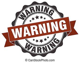 warning stamp. sign. seal