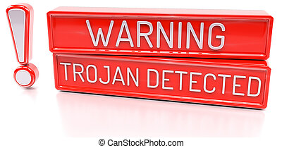 Warning Trojan Detected - 3d banner, isolated on white backgroun