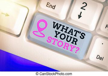 was, geschaeftswelt, hand, über, begrifflich, showcasing, storyquestion., weise, schreibende, ausstellung, events., fragen, demonstrieren, dein, foto, vergangenheit, leben