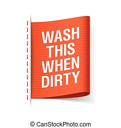 Wash this when dirty
