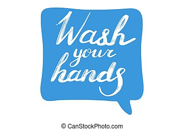 Wash your hands. Coronavirus, covid-19 protection concept. Lettering calligraphy illustration. Vector handwritten brush motivation slogan text on blue sticker isolated on white background.