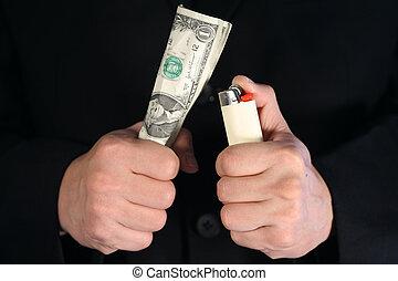 Waste money - Burning away or throw away money