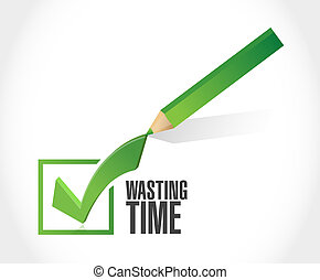 Wasting time check mark sign concept