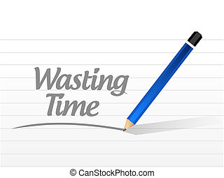 Wasting time message sign concept