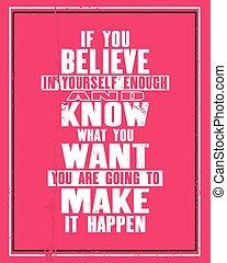 wat, motivatie, inspirerend, typografie, noteren, tekst, maken, informatietechnologie, vector, je, genoeg, gaan, weten, willen, poster, u, geloven, happen., indien