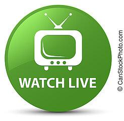 Watch live soft green round button