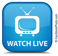 Watch live special cyan blue square button