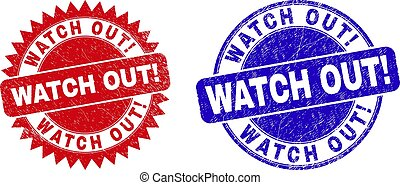 Round and rosette WATCH OUT! watermarks. Flat vector grunge seal stamps with WATCH OUT! caption inside round and sharp rosette form, in red and blue colors. Watermarks with grunge surface,