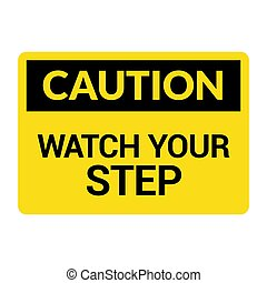 Watch your step caution sign. Fall slip safety step symbol.