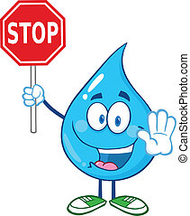 Water Drop Holding A Stop Sign - Water Drop Cartoon Mascot...
