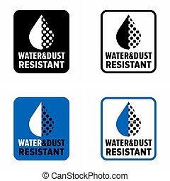"""""""Water & dust resistant"""" protection and proof information sign"""