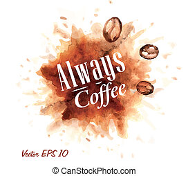 Watercolor always coffee badges. - Watercolor coffee always...