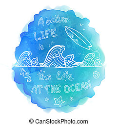 Watercolor imitation stain with text about ocean, waves and...