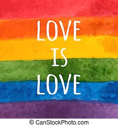 Watercolor LGBT flag. Hand painted rainbow. Tolerance day card. Love is love - pride slogan. Vector illustration.