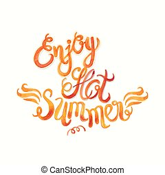 Watercolor vector lettering enjoy hot summer-Fire flame...