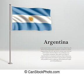 Waving flag of Argentina on flagpole. Template for independence day poster