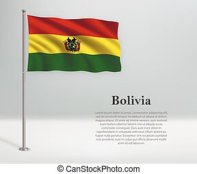 Waving flag of Bolivia on flagpole. Template for independence day poster
