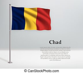 Waving flag of Chad on flagpole. Template for independence day