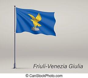 Waving flag of Friuli-Venezia Giulia - region of Italy on flagpole. Template for independence day